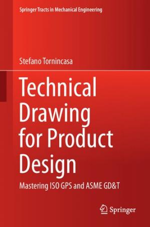 Book cover Technical Drawing for Product Design: Mastering ISO GPS and ASME GD&T