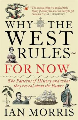 表紙 Why the West Rules--for Now: The Patterns of History, and What They Reveal About the Future