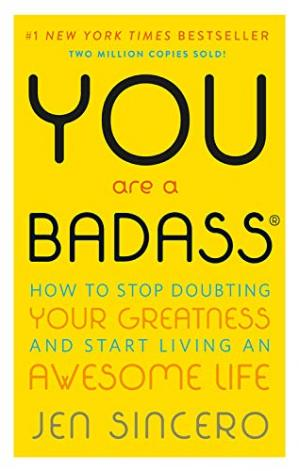 Sampul buku You Are a Badass: How to Stop Doubting Your Greatness and Start Living an Awesome Life
