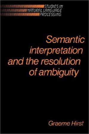 Book cover Semantic Interpretation and the Resolution of Ambiguity (Studies in Natural Language Processing)