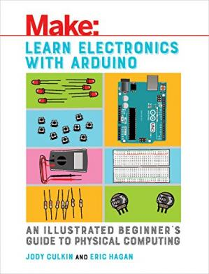 Copertina Learn Electronics with Arduino: An Illustrated Beginner's Guide to Physical Computing