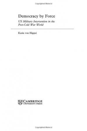 Book cover Democracy by Force: US Military Intervention in the Post-Cold War World