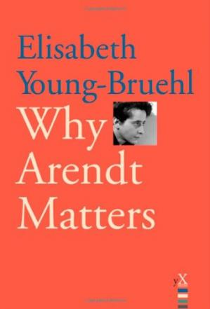 Copertina Why Arendt Matters (Why X Matters)