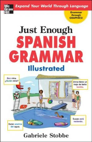 Book cover Just Enough Spanish Grammar Illustrated