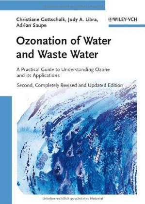 Book cover Ozonation of Water and Waste Water: A Practical Guide to Understanding Ozone and its Applications, 2nd Edition