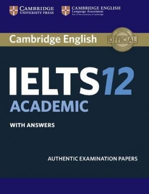 Book cover Cambridge IELTS 12 Academic Student's Book with Answers: Authentic Examination Papers