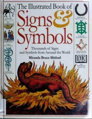 Book cover The Illustrated Book of Signs and Symbols: 1000s of Signs and Symbols From Around the World