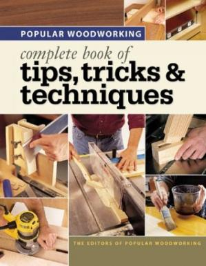 Book cover Popular Woodworking - Complete Book of Tips, Tricks & Techniques