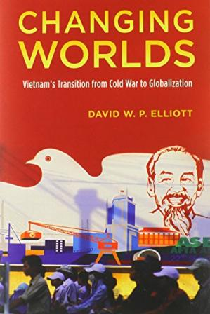 Portada del libro Changing Worlds: Vietnam's Transition from Cold War to Globalization