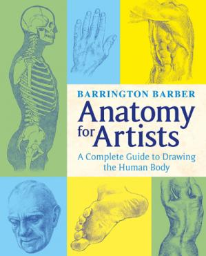 Book cover Anatomy for Artists: The Complete Guide to Drawing the Human Body