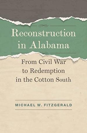 Okładka książki Reconstruction in Alabama: From Civil War to Redemption in the Cotton South