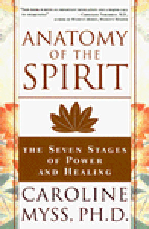 La couverture du livre Anatomy of the Spirit: The Seven Stages of Power and Healing