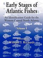 Okładka książki Early stages of Atlantic fishes : an identification guide for the western central North Atlantic