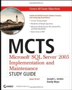 Okładka książki MCTS: Microsoft SQL Server 2005 Implementation and Maintenance Study Guide (Exam 70-431)