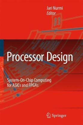 Book cover Processor Design: System-on-Chip Computing for ASICs and FPGAs