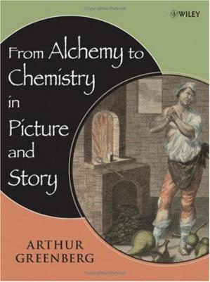 Book cover From Alchemy to Chemistry in Picture and Story