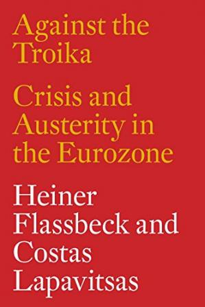 Book cover Against the Troika: Crisis and Austerity in the Eurozone