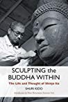 Book cover Sculpting the Buddha Within: The Life and Thought of Shinjo Ito