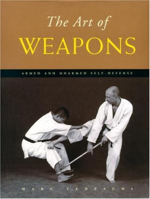 Buchdeckel The Art of Weapons: Armed and Unarmed Self-Defense