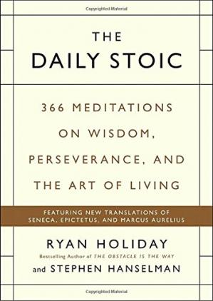 Обкладинка книги The Daily Stoic: 366 Meditations on Wisdom, Perseverance, and the Art of Living
