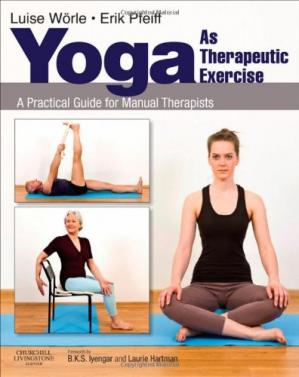 Book cover Yoga as Therapeutic Exercise: A Practical Guide for Manual Therapists