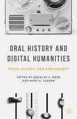 Book cover Oral History and Digital Humanities: Voice, Access, and Engagement