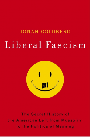 غلاف الكتاب Liberal Fascism: The Secret History of the American Left, From Mussolini to the Politics of Meaning
