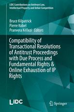 Sampul buku Compatibility of Transactional Resolutions of Antitrust Proceedings with Due Process and Fundamental Rights & Online Exhaustion of IP Rights