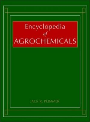 Book cover Encyclopedia of Agrochemicals, 3 Volume Set