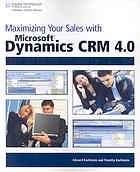 Book cover Maximizing your sales with Microsoft Dynamics CRM 4.0