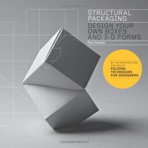 Couverture du livre Structural Packaging: Design Your Own Boxes and 3D Forms