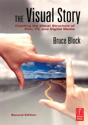 Book cover The Visual Story: Creating the Visual Structure of Film, TV and Digital Media