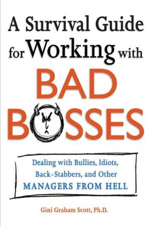 Book cover A Survival Guide for Working With Bad Bosses: Dealing With Bullies, Idiots, Back-stabbers, And Other Managers from Hell