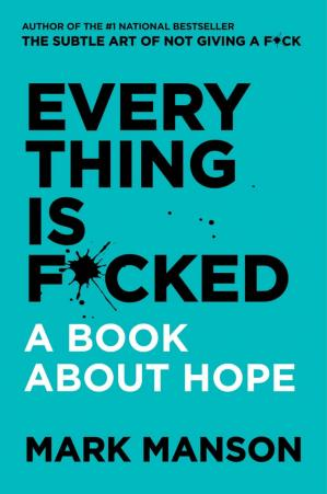 کتاب کی کور جلد Everything Is F*cked: A Book About Hope
