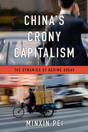 Copertina China's Crony Capitalism: The Dynamics of Regime Decay