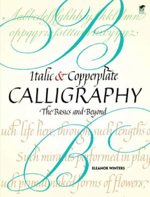 Buchdeckel Italic and Copperplate Calligraphy: The Basics and Beyond