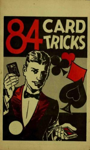 Book cover 84 card tricks: explanation of the general principles of sleight of hand with an exposure of card tricks with ordinary cards