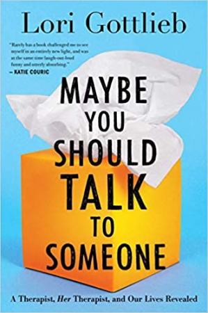 کتاب کی کور جلد Maybe You Should Talk to Someone: A Therapist, Her Therapist, and Our Lives Revealed