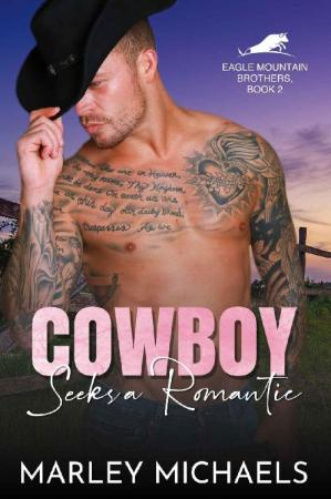 Book cover Cowboy Seeks a Romantic (Eagle Mountain Brothers Book 2)