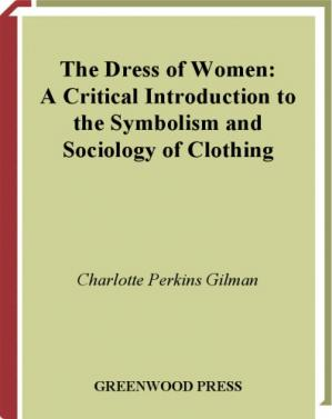 Обложка книги The dress of women: a critical introduction to the symbolism and sociology of clothing
