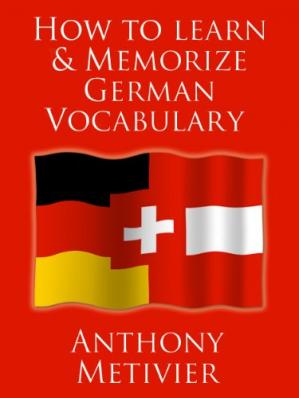 Обкладинка книги How to Learn and Memorize German Vocabulary ... Using a Memory Palace Specifically Designed for the German Language