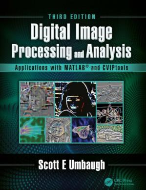 Обкладинка книги Digital Image Processing and Analysis with MATLAB and CVIPtools