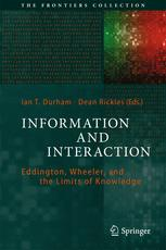غلاف الكتاب Information and Interaction: Eddington, Wheeler, and the Limits of Knowledge
