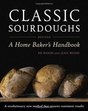 表紙 Classic Sourdoughs, Revised: A Home Baker's Handbook