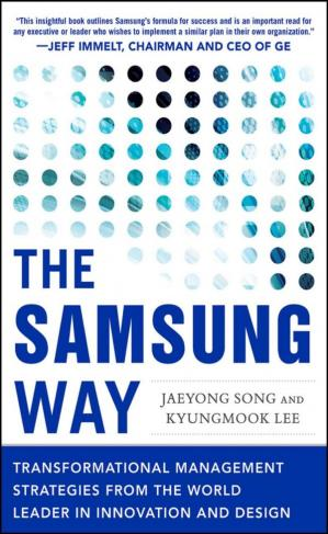 Couverture du livre The Samsung Way, Transformational Management Strategies from the World Leader in Innovation and Design