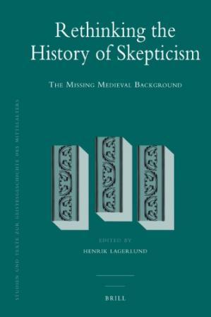 Book cover Rethinking the History of Skepticism: The Missing Medieval Background