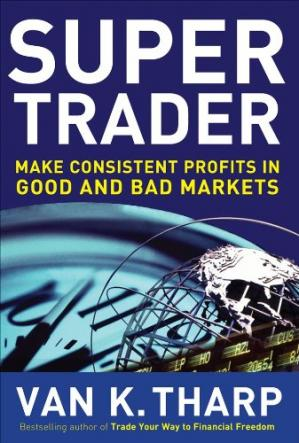 Book cover Super Trader. Make Consistent Profits in Good and Bad Markets