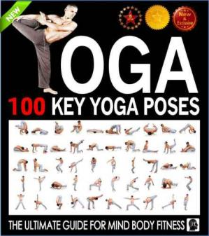 Обложка книги Yoga 100 Key Yoga Poses and Postures: Picture Book for Beginners and Advanced Yoga Practitioners