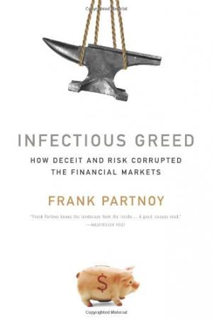 Sampul buku Infectious Greed: How Deceit and Risk Corrupted the Financial Markets