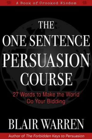 Buchdeckel The One Sentence Persuasion Course: 27 Words to Make the World Do Your Bidding